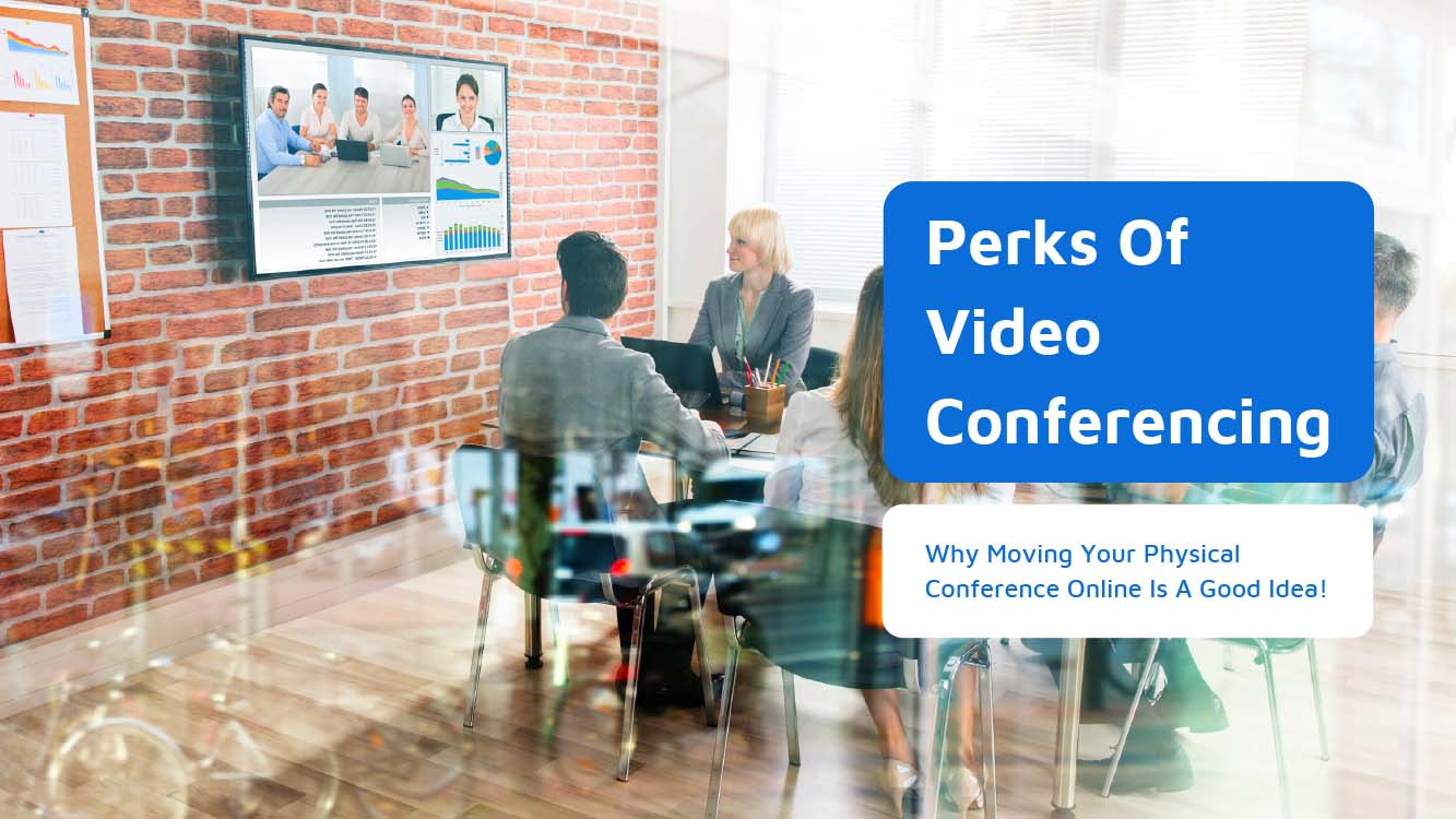 Why Moving Your Physical Conference Online Is A Good Idea! - Neomeet