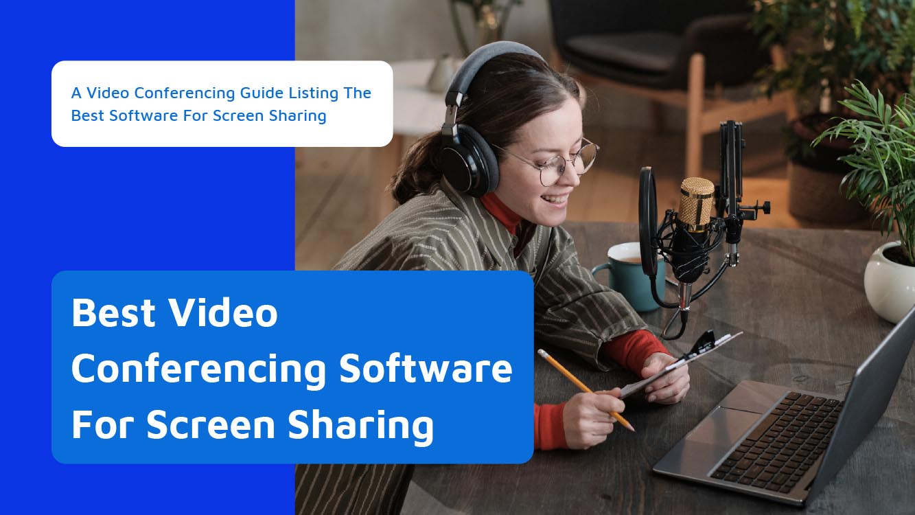 A Video Conferencing Guide Listing The Best Software For Screen Sharing - Neomeet