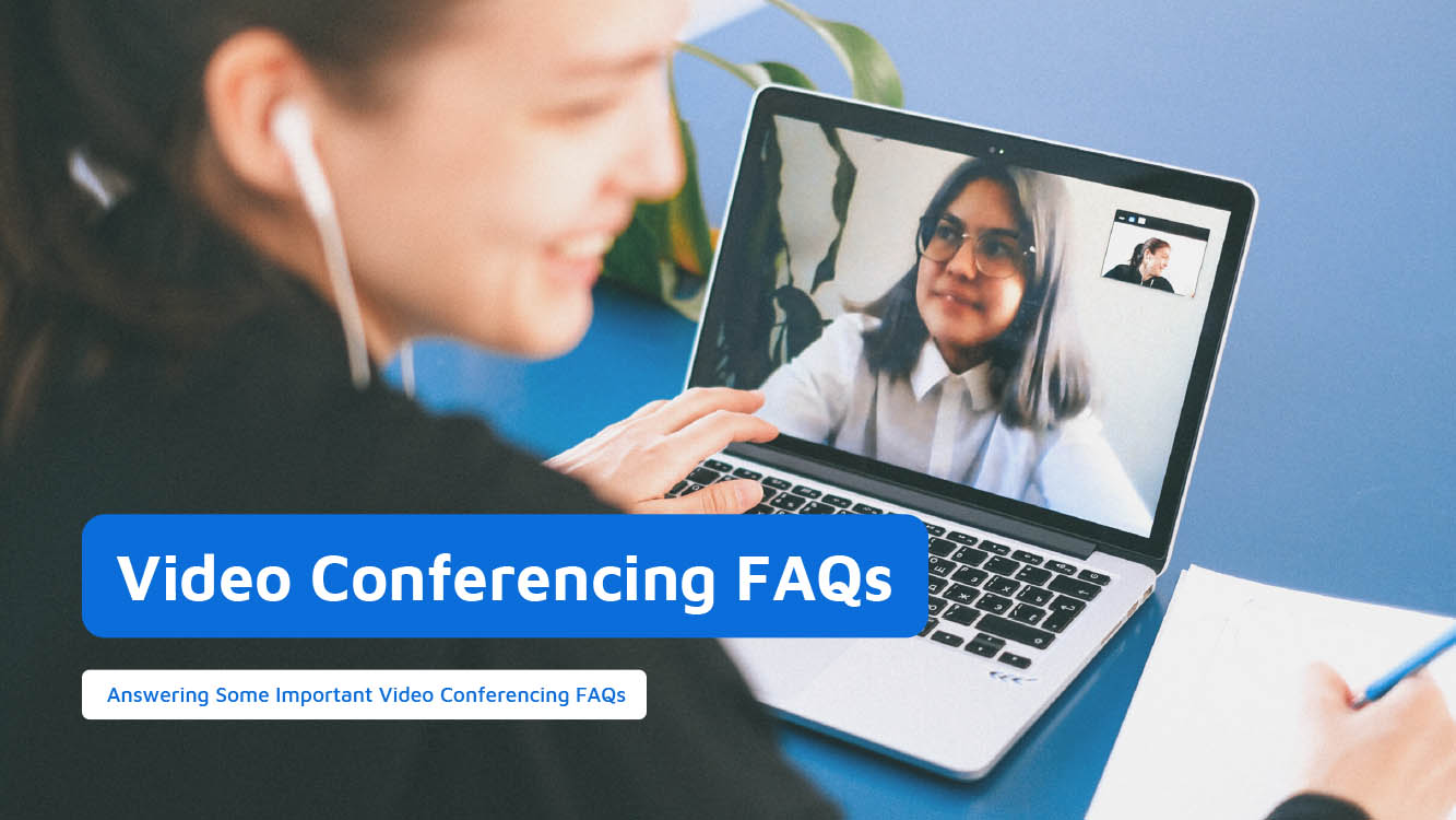 Answering Some Important Video Conferencing FAQs - Neomeet
