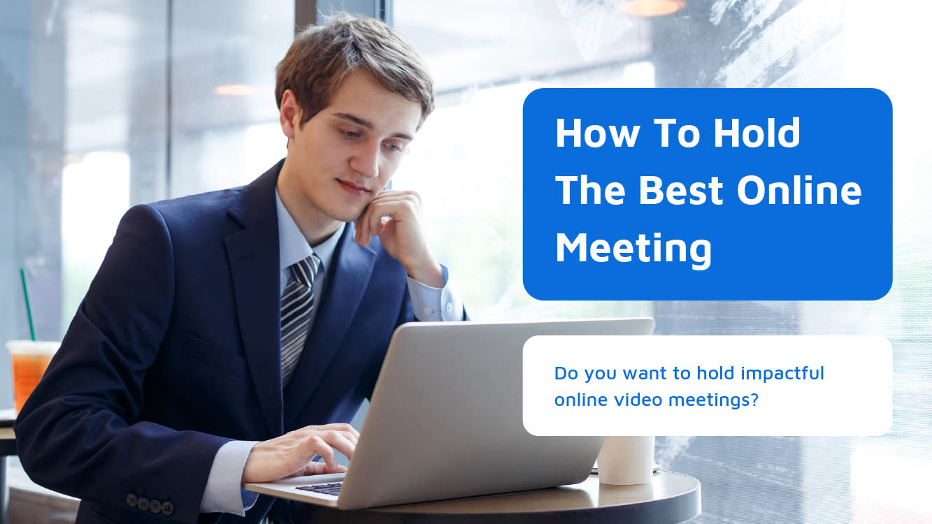 Holding The Best Online Video Meetings Using Video Conferencing Platforms - Neomeet