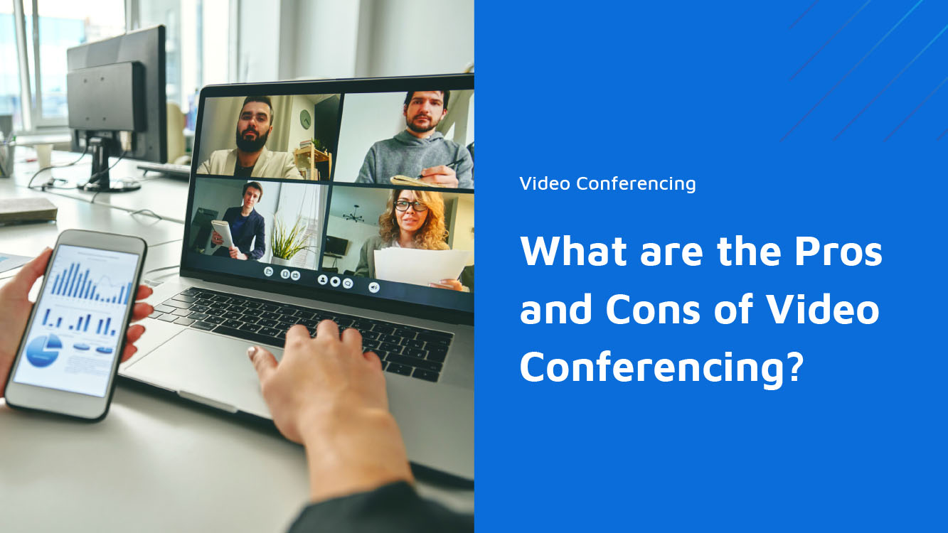 What are the Pros and Cons of Video Conferencing - Neomeet