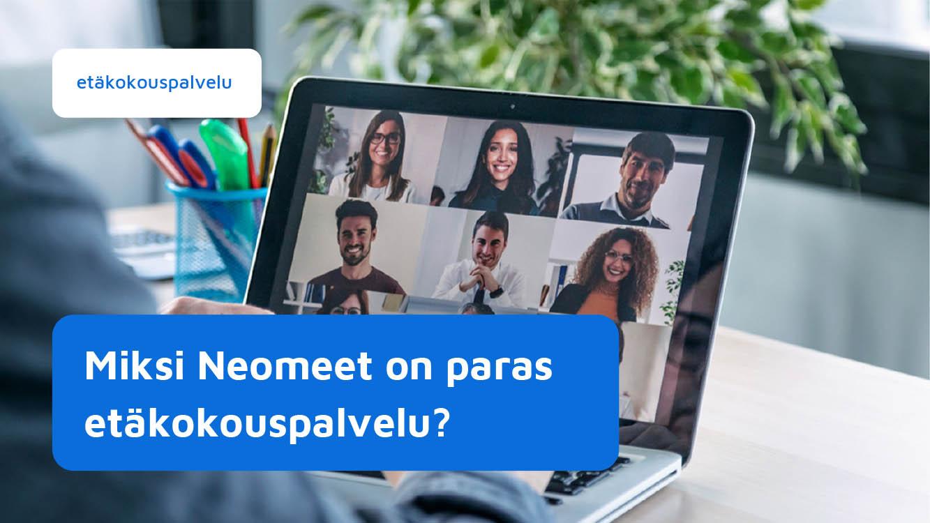 Miten Neomeet eroaa muista kokouspalveluista - Neomeet Finland