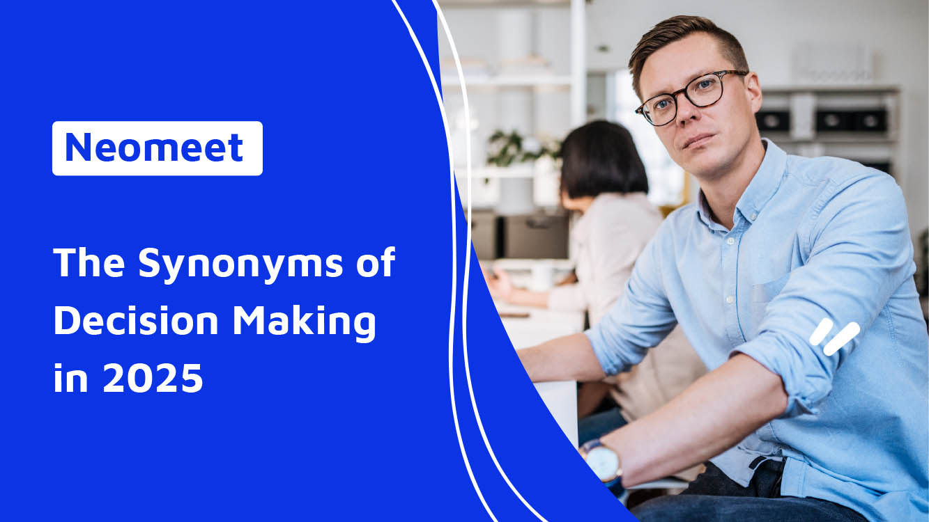 Why Neomeet Will be the Synonym of Decision Making - Neomeet