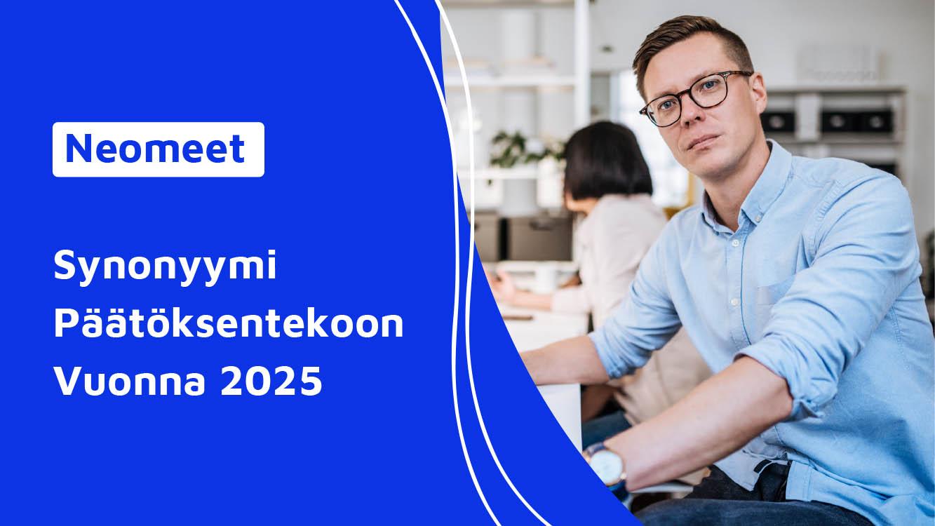 Miksi Neomeet on synonyymi päätöksentekoon - Neomeet Finland