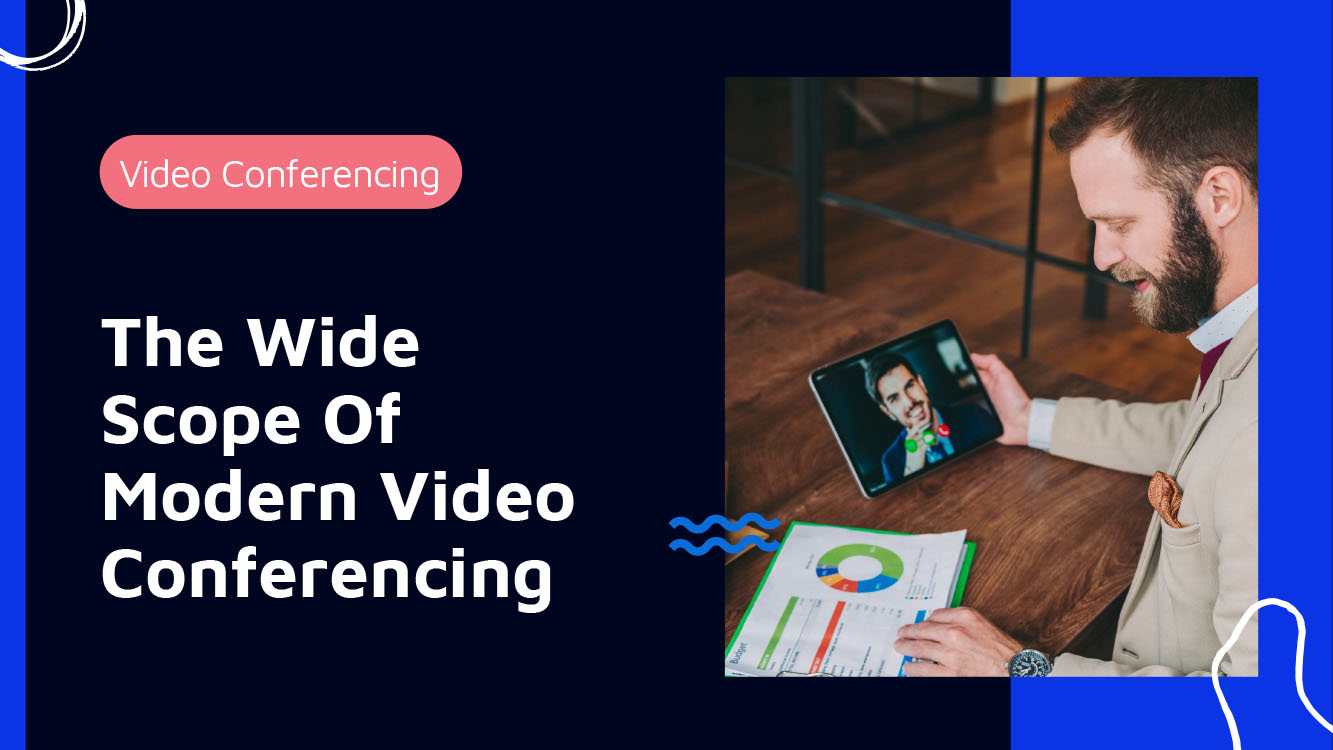 The Wide Scope Of 21st Century Video Conferencing - Neomeet